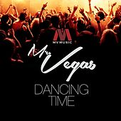 Dancing Time by Mr. Vegas