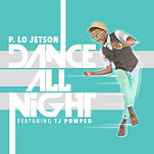 Dance All Night (feat. Tj Pompeo) by P. Lo Jetson
