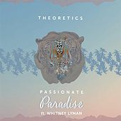 Passionate Paradise (feat. Whitney Lyman) by Theoretics