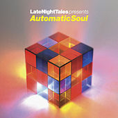 Late Night Tales Presents Automatic Soul (Selected and Mixed By Groove Armada's Tom Findlay) by Various Artists