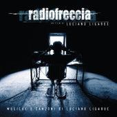 Play & Download Radiofreccia - Le musiche e le canzoni di Luciano Ligabue by Ligabue   Napster