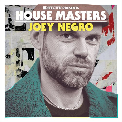 Play & Download Defected Presents House Masters - Joey Negro Mixtape by Joey Negro | Napster