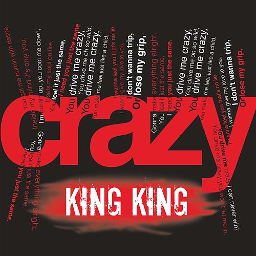 Crazy by King King
