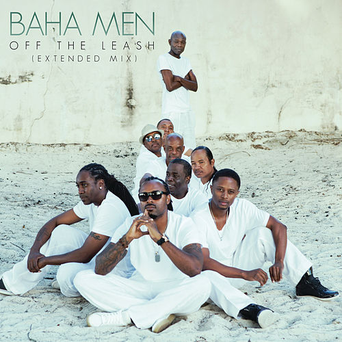 Play & Download Off the Leash (Extended Mix) by Baha Men | Napster