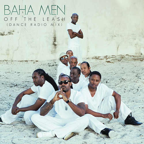Off the Leash (Dance Radio Mix) by Baha Men