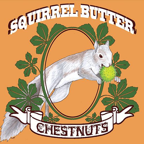Play & Download Chestnuts by Squirrel Butter | Napster