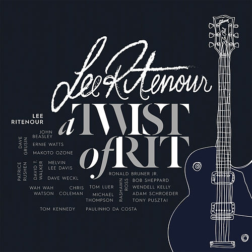 Play & Download A Twist Of Rit by Lee Ritenour | Napster