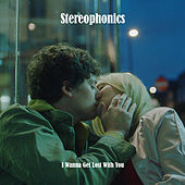 Play & Download I Wanna Get Lost With You by Stereophonics | Napster