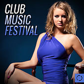 Play & Download Club Music Festival by Various Artists | Napster