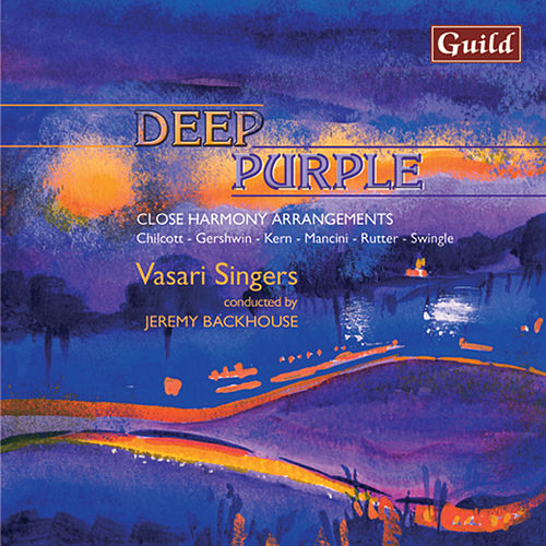 Play & Download Deep Purple - Close Harmony Arrangements for Choirs by Vasari Singers | Napster