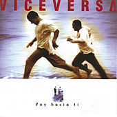 Play & Download Voy Hacia Ti by Vice Versa | Napster
