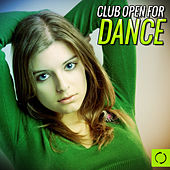 Play & Download Club Open for Dance by Various Artists | Napster