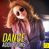 Dance Addictions by Various Artists