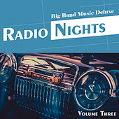 Big Band Music Deluxe: Radio Nights, Vol. 3 by Various Artists