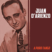 Play & Download A Puro Tango by Juan D'Arienzo | Napster