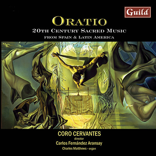 Oratio: 20th Century Sacred Music from Spain & Latin America by Charles Matthews