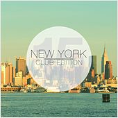 Play & Download New York Club Edition, Vol. 15 by Various Artists | Napster