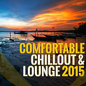 Play & Download Comfortable Chillout & Lounge 2015 by Various Artists | Napster