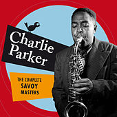 Play & Download The Complete Savoy Masters (Bonus Track Version) by Charlie Parker | Napster