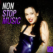 Play & Download Non Stop Music by Various Artists | Napster