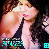 Play & Download The Direction of Speakers by Various Artists | Napster