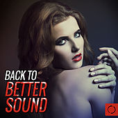 Play & Download Back to Better Sound by Various Artists | Napster