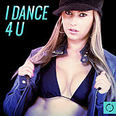 I Dance 4 U by Various Artists