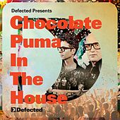 Play & Download Defected Presents Chocolate Puma In The House by Various Artists | Napster