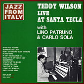 Play & Download Jazz from Italy - Live at Santa Tecla by Teddy Wilson | Napster