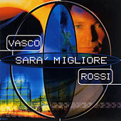 Play & Download Sarà migliore by Vasco Rossi | Napster