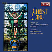Play & Download Christ Rising - Music for Holy Week & Easter by The Choir of the Queens College Oxford | Napster