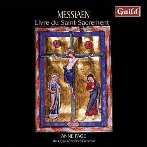 Play & Download Messiaen: Livre Du Saint Sacrement by Anne Page   Napster