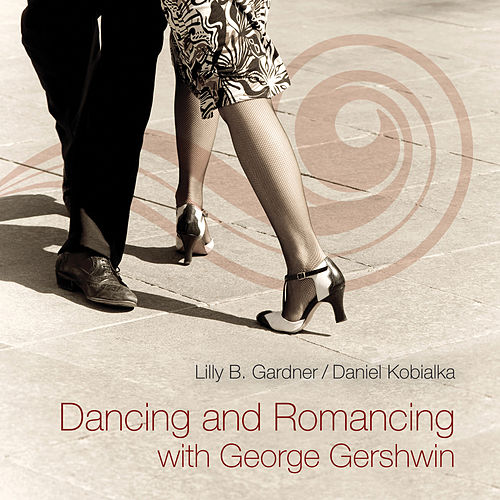 Dancing and Romancing with George Gershwin by Daniel Kobialka