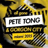 All Gone Pete Tong & Gorgon City Miami 2015 Mixtape by Gorgon City