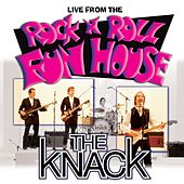 Play & Download Live From The Rock 'N' Roll Fun House by The Knack | Napster
