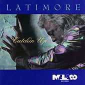Play & Download Catchin' Up by Latimore | Napster