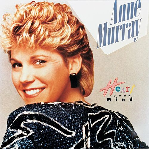 Play & Download Heart Over Mind by Anne Murray | Napster