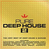 Pure Deep House 2 - The Very Best of Deep House & Garage by Various Artists