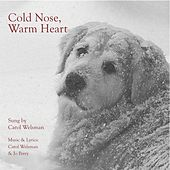 Cold Nose, Warm Heart by Carol Welsman