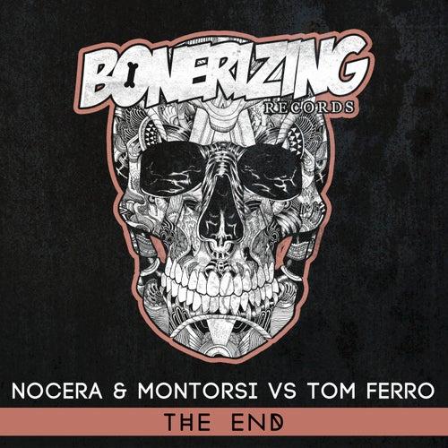 Play & Download The End (Nocera & Montorsi vs. Tom Ferro) by Nocera | Napster