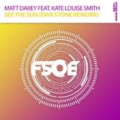 Play & Download See The Sun (Dan Stone Rework) by Matt Darey | Napster