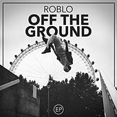 Off the Ground EP by Roblo