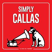 Play & Download Simply Callas by Maria Callas | Napster