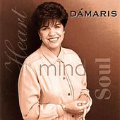 Play & Download Heart, Mind and Soul by Dámaris | Napster
