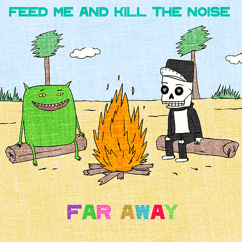 Play & Download Far Away Remixes by Feed Me | Napster