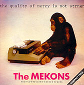 Play & Download The Quality Of Mercy Is Not Strained by The Mekons | Napster