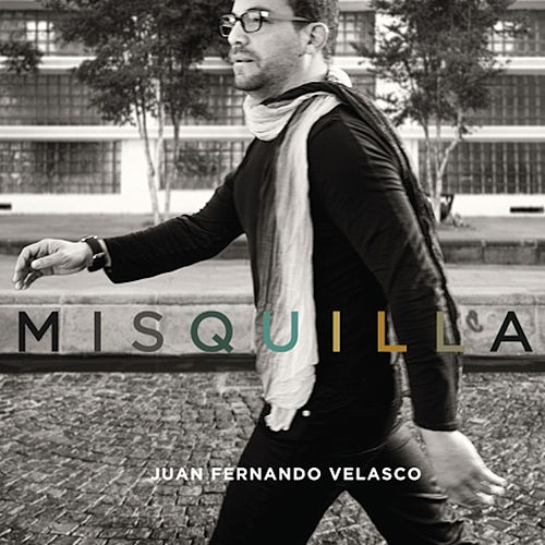 Play & Download Misquilla by Juan Fernando Velasco | Napster