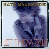 Let Them Talk by Kate MacKenzie