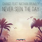 Play & Download Never Seen The Day (feat. Nathan Brumley) by Change | Napster