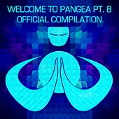 Play & Download Welcome To Pangea, Pt. 8: Official Compilation - EP by Various Artists | Napster
